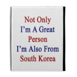 Not Only I'm A Great Person I'm Also From South Ko iPad Folio Cases