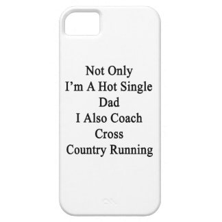 Not Only I'm A Hot Single Dad I Also Coach Cross C iPhone SE/5/5s Case
