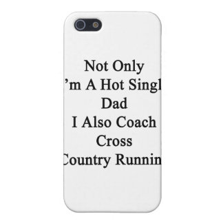 Not Only I'm A Hot Single Dad I Also Coach Cross C iPhone SE/5/5s Cover