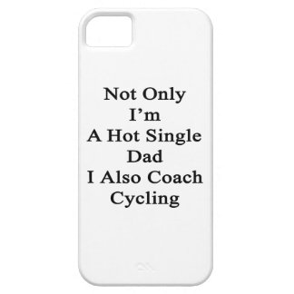 Not Only I'm A Hot Single Dad I Also Coach Cycling iPhone SE/5/5s Case