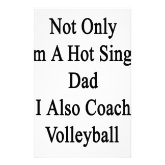 Not Only I'm A Hot Single Dad I Also Coach Volleyb Stationery