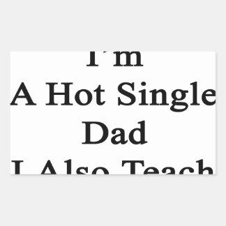 Not Only I'm A Hot Single Dad I Also Teach Karate. Rectangular Sticker