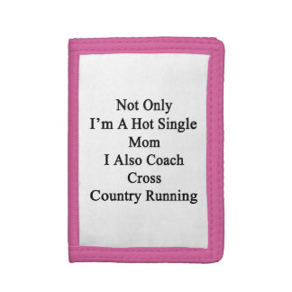 Not Only I'm A Hot Single Mom I Also Coach Cross C Trifold Wallet