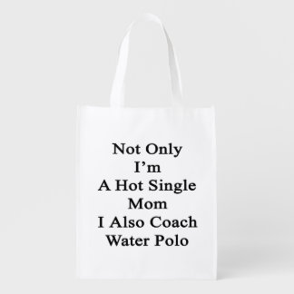 Not Only I'm A Hot Single Mom I Also Coach Water P Market Tote