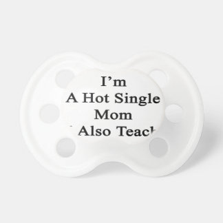 Not Only I'm A Hot Single Mom I Also Teach Karate. Pacifier