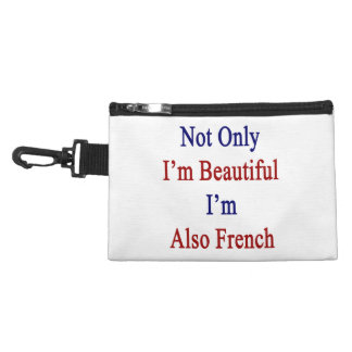Not Only I'm Beautiful I'm Also French Accessories Bag