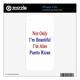 Not Only I'm Beautiful I'm Also Puerto Rican Decals For iPhone 4S