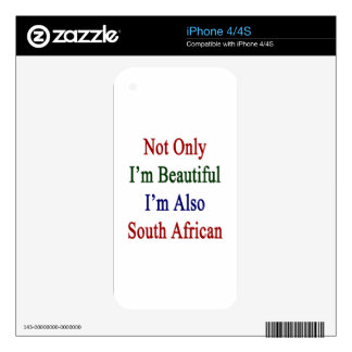Not Only I'm Beautiful I'm Also South African iPhone 4 Skins