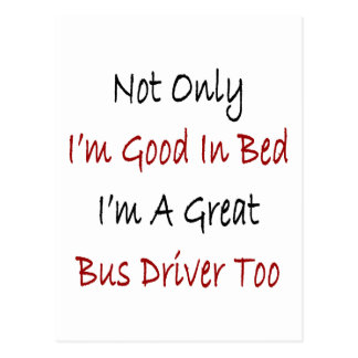 Not Only I'm Good In Bed I'm A Great Bus Driver To Postcard