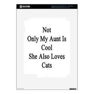Not Only My Aunt Is Cool She Also Loves Cats iPad 3 Skin