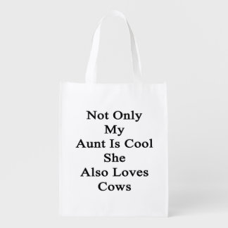 Not Only My Aunt Is Cool She Also Loves Cows Reusable Grocery Bag