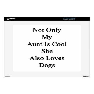 """Not Only My Aunt Is Cool She Also Loves Dogs 15"""" Laptop Decals"""