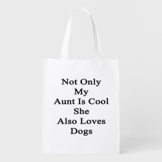 Not Only My Aunt Is Cool She Also Loves Dogs Grocery Bag