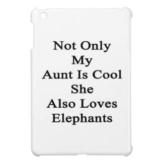 Not Only My Aunt Is Cool She Also Loves Elephants. iPad Mini Cover
