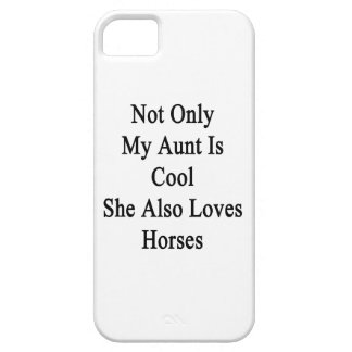 Not Only My Aunt Is Cool She Also Loves Horses iPhone SE/5/5s Case