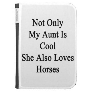 Not Only My Aunt Is Cool She Also Loves Horses Kindle Keyboard Covers
