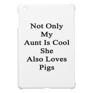 Not Only My Aunt Is Cool She Also Loves Pigs iPad Mini Case