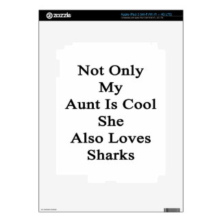 Not Only My Aunt Is Cool She Also Loves Sharks iPad 3 Decals