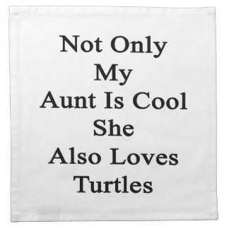 Not Only My Aunt Is Cool She Also Loves Turtles Napkin
