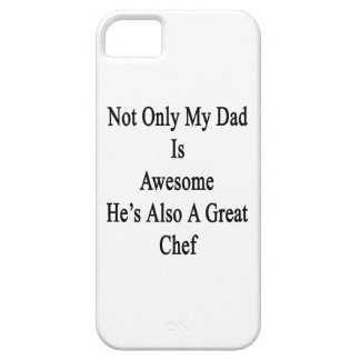 Not Only My Dad Is Awesome He's Also A Great Chef. iPhone 5 Cases