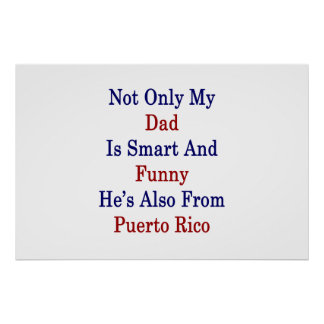 Not Only My Dad Is Smart And Funny He's Also From Poster