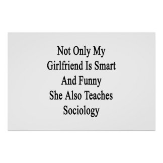 Not Only My Girlfriend Is Smart And Funny She Also Poster