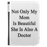 Not Only My Mom Is Beautiful She Is Also A Doctor. Kindle 3 Cases