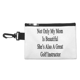 Not Only My Mom Is Beautiful She's Also A Great Go Accessories Bags