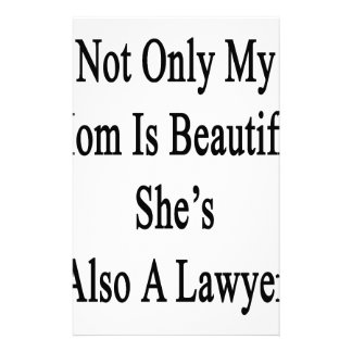 Not Only My Mom Is Beautiful She's Also A Lawyer Personalized Stationery