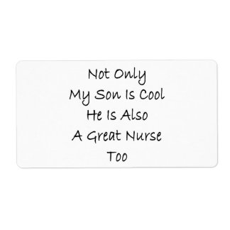 Not Only My Son Is Cool He Is Also A Great Nurse T Shipping Label