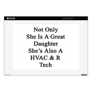 """Not Only She Is A Great Daughter She's Also A HVAC 15"""" Laptop Skins"""