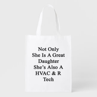 Not Only She Is A Great Daughter She's Also A HVAC Grocery Bag