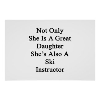 Not Only She Is A Great Daughter She's Also A Ski Poster