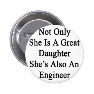 Not Only She Is A Great Daughter She's Also An Eng Button