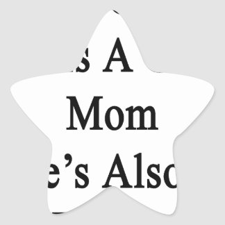Not Only She Is A Great Mom She's Also A Doctor Star Sticker