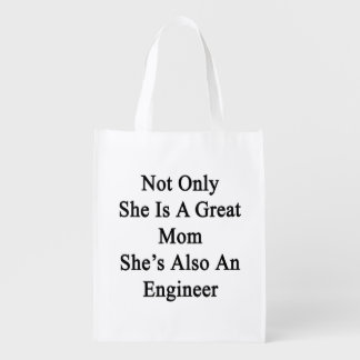 Not Only She Is A Great Mom She's Also An Engineer Reusable Grocery Bag