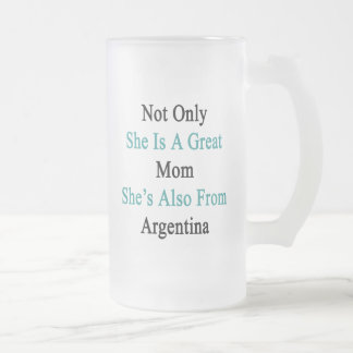 Not Only She Is A Great Mom She's Also From Argent Frosted Glass Beer Mug