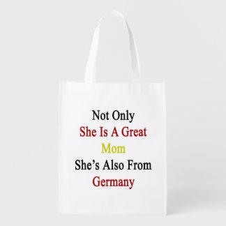 Not Only She Is A Great Mom She's Also From German Reusable Grocery Bag
