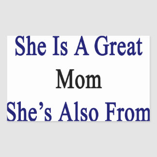 Not Only She Is A Great Mom She's Also From Greece Rectangular Sticker