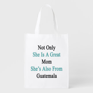 Not Only She Is A Great Mom She's Also From Guatem Grocery Bag