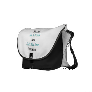 Not Only She Is A Great Mom She's Also From Guatem Messenger Bag