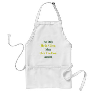 Not Only She Is A Great Mom She's Also From Jamaic Adult Apron