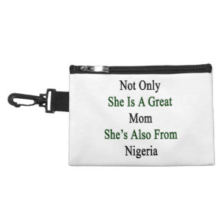 Not Only She Is A Great Mom She's Also From Nigeri Accessory Bag