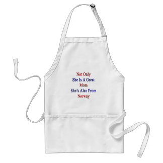 Not Only She Is A Great Mom She's Also From Norway Adult Apron