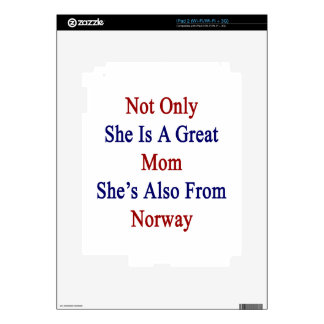 Not Only She Is A Great Mom She's Also From Norway Skin For The iPad 2