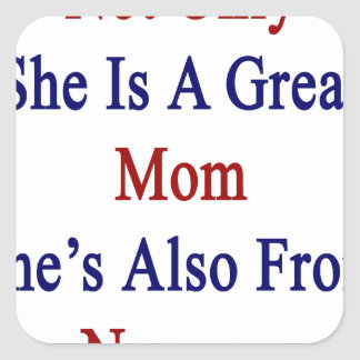 Not Only She Is A Great Mom She's Also From Norway Square Sticker