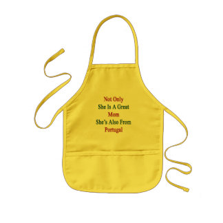 Not Only She Is A Great Mom She's Also From Portug Kids' Apron