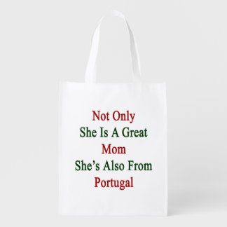 Not Only She Is A Great Mom She's Also From Portug Reusable Grocery Bag
