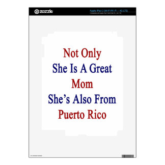 Not Only She Is A Great Mom She's Also From Puerto Skins For iPad 3