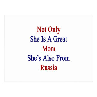 Not Only She Is A Great Mom She's Also From Russia Postcard